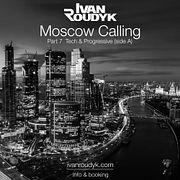 Ivan Roudyk-Moscow Calling Part 7 Tech & Progressive (side A)(ivanroudyk.com)