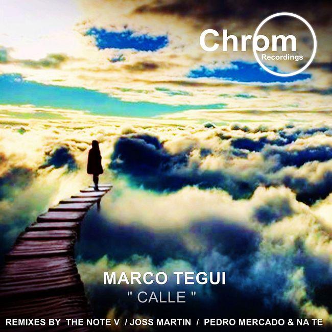 PREMIERE: Marco Tegui — Calle (Pedro Mercado & Na Te Remix) [Chrom Recordings]