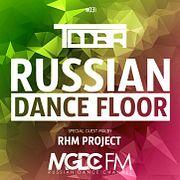 TDDBR – RUSSIAN DANCE FLOOR #031 (Special Guest Mix By RHM Project) @ MGDC FM [RUSSIAN DANCE CHANNEL]