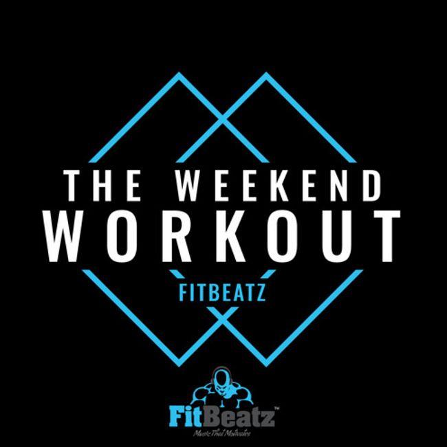 FitBeatz - The Weekend Workout #239 @ FitBeatz.com