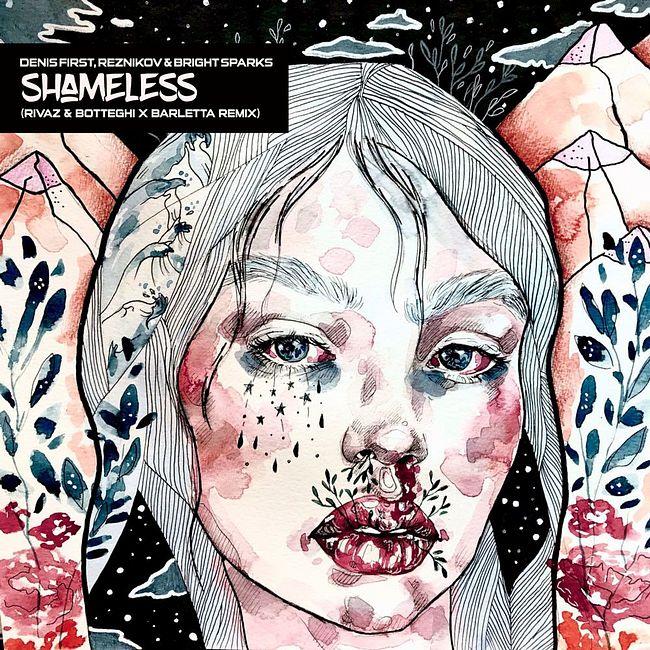 Denis First & Reznikov & Bright Sparks - Shameless (Rivaz & Botteghi x Barletta Remix) [Radio Mix]