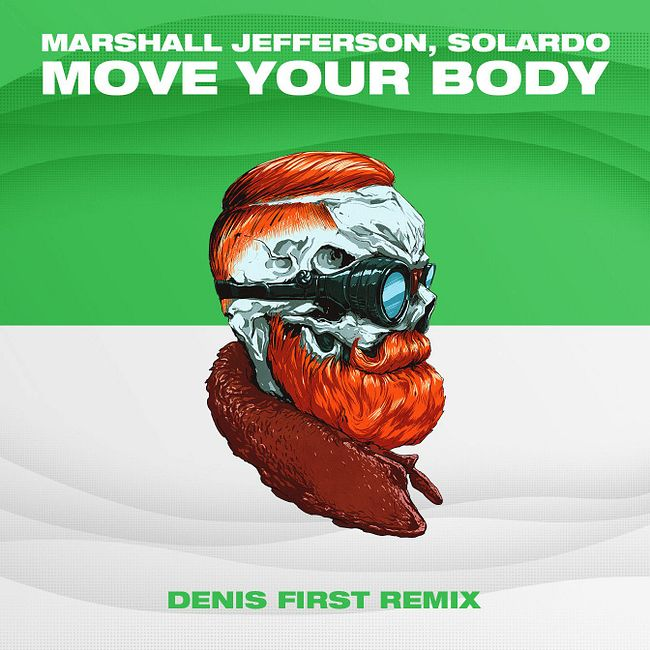Marshall Jefferson & Solardo - Move Your Body (Denis First Remix) [Extended Mix]