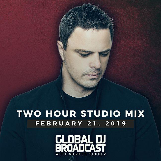 Global DJ Broadcast: Markus Schulz 2 Hour Mix (Feb 21 2019)