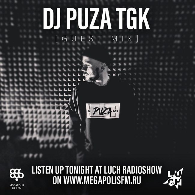 Luch Radioshow #259 - Puza TGK @ Megapolis 89.5 FM 05.05.2020 #259