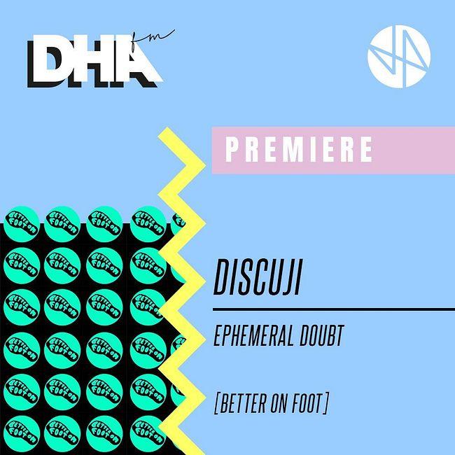 Premiere: Discuji - Ephemeral Doubt [Better On Foot]