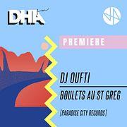Premiere: DJ Oufti - Boulets Au St Greg [Paradise City Records]