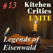 Kitchen Critics | Беседы с разработчиками: Легенды Эйзенвальда
