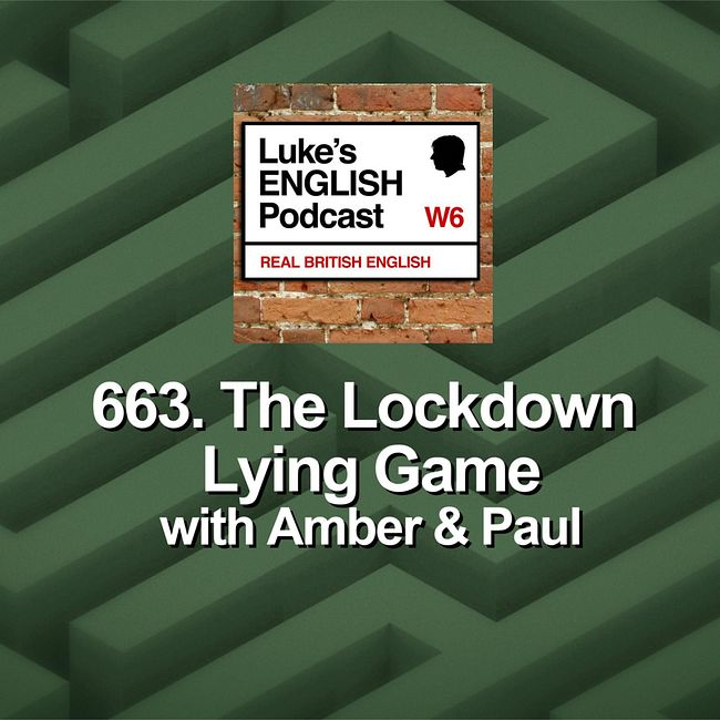 663. The Lockdown Lying Game with Amber & Paul