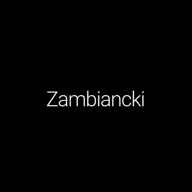 Episode #53: Zambiancki