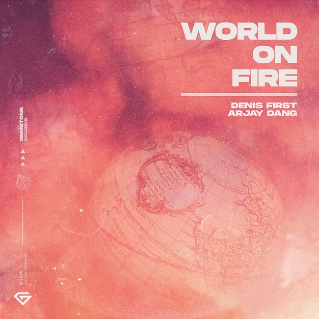 Denis First & Arjay Dang - World On Fire