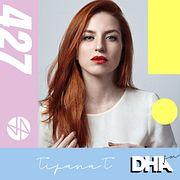 Tijana T - DHA FM Mix #427