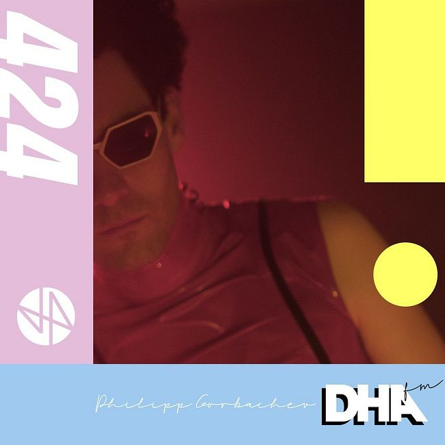 Philipp Gorbachev - DHA FM Mix #424