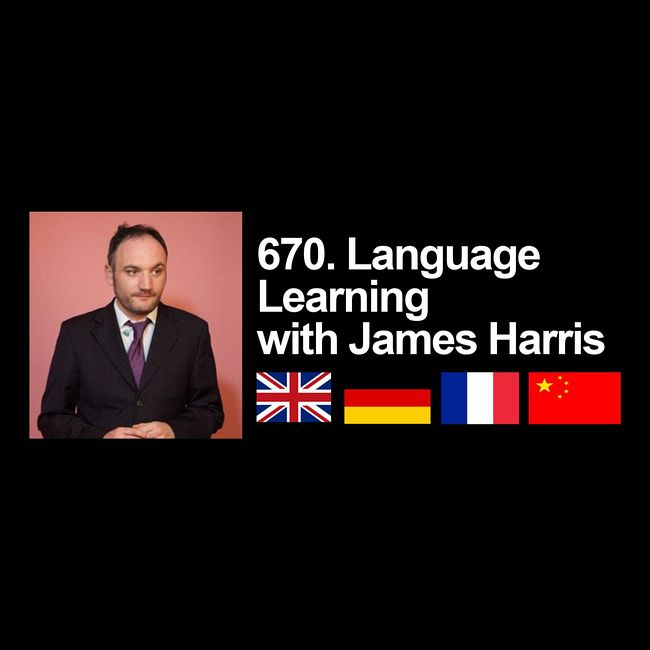 670. Language Learning with James Harris