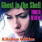 Kitchen Critics | Мнение: Призрак в доспехах (2017) трейлер