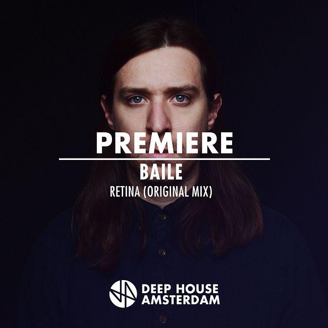 Premiere: Baile - Retina (Original Mix)