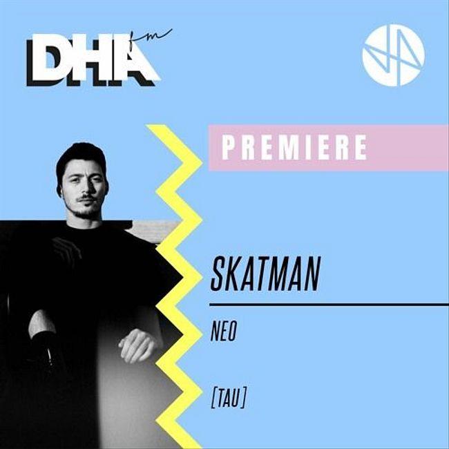Premiere: Skatman - Neo [TAU]