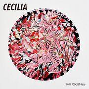 Cecilia — DHM Podcast #579 (December 2018)