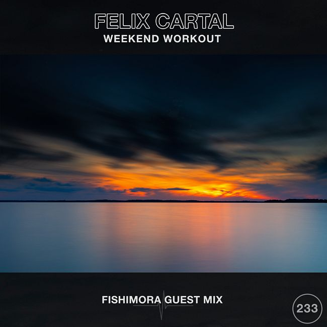 Weekend Workout 233: Fishimora Guest Mix