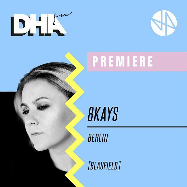 Premiere: 8Kays - Berlin [Blaufield]