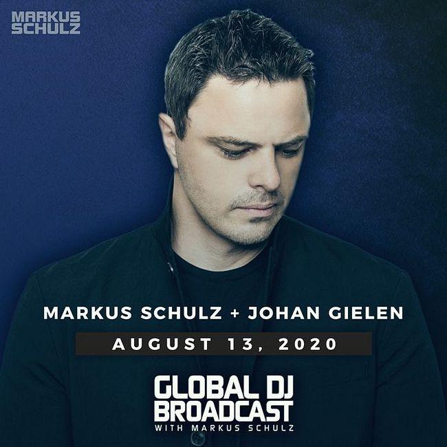 Global DJ Broadcast; Markus Schulz and Johan Gielen (Aug 13 2020)
