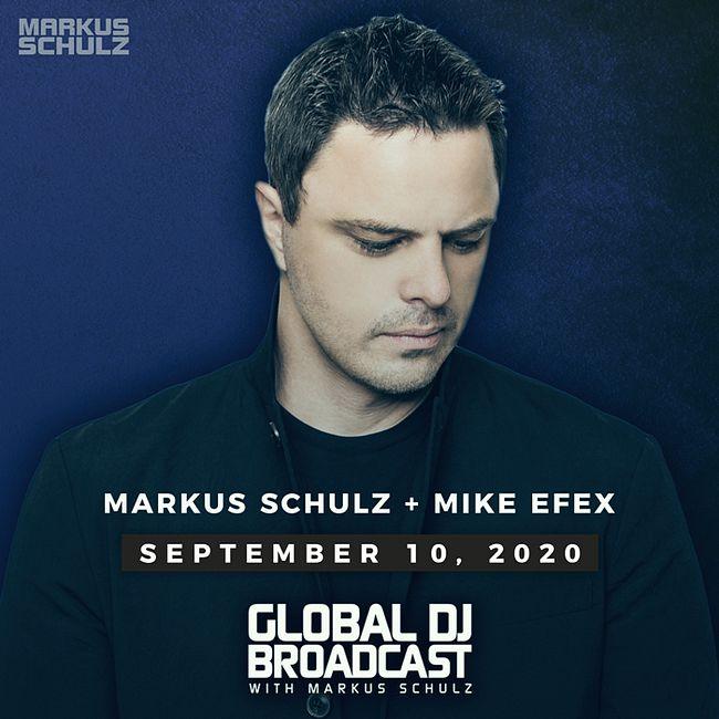 Global DJ Broadcast: Markus Schulz and Mike EFEX (Sep 10 2020)
