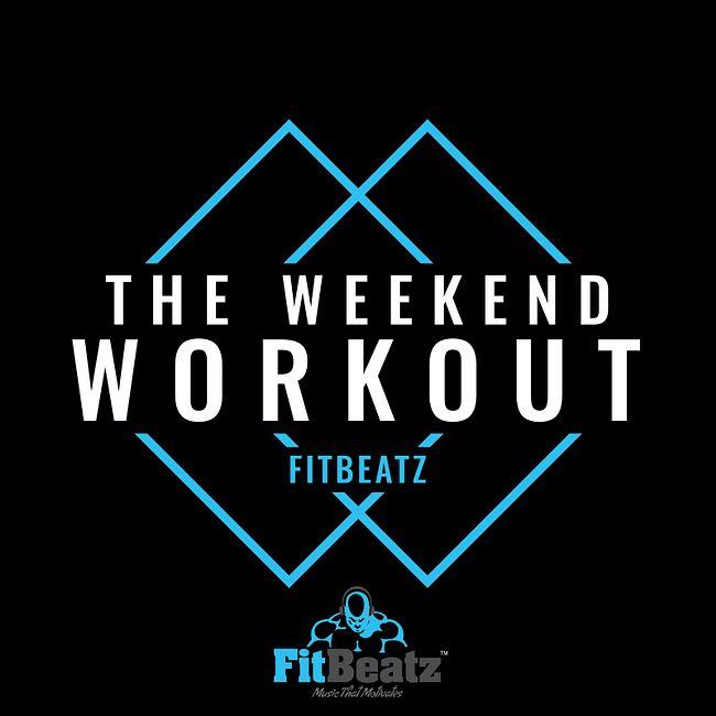 FitBeatz - The Weekend Workout #206 @ FitBeatz.com