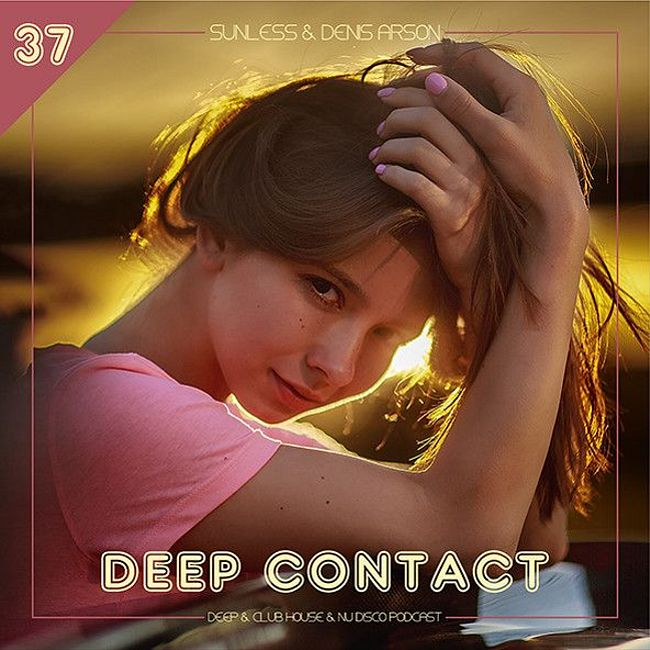 Sunless & Denis Arson - Deep Contact #37