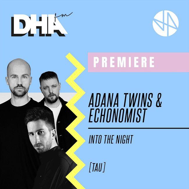 Premiere: Adana Twins & Echonomist - Into The Night [TAU]