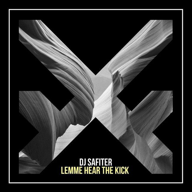 DJ Safiter - Lemme Hear The Kick [Extended Mix]