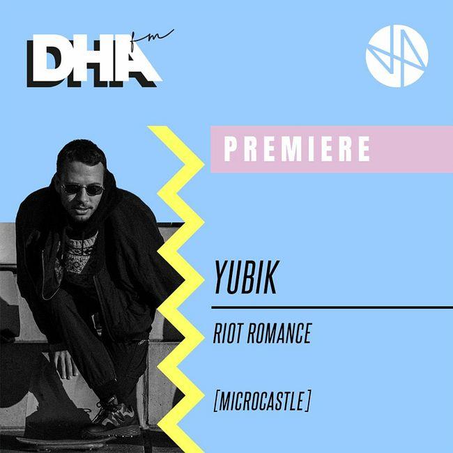 Premiere: Yubik - Riot Romance [microcastle]
