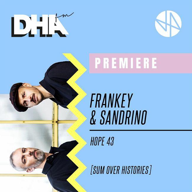 Premiere: Frankey & Sandrino - Hope 43 [Sum Over Histories]