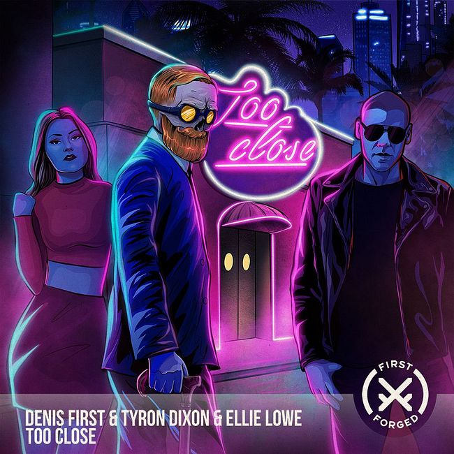 Denis First, Tyron Dixon, Ellie Lowe - Too Close [Extended Mix]
