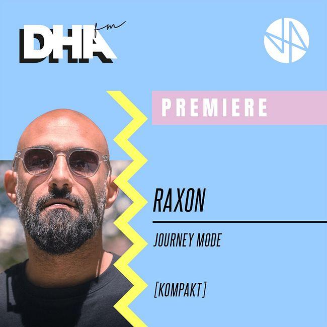 Premiere: Raxon - Journey Mode [Kompakt]