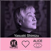 The Lake <3 Alice: Yasuaki Shimizu