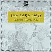 The Lake Daily @ Roskilde Festival 2019 (Lørdag)