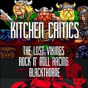 Kitchen Critics | Обзор: The Lost Vikings, Rock 'n Roll Racing, Blackthorne