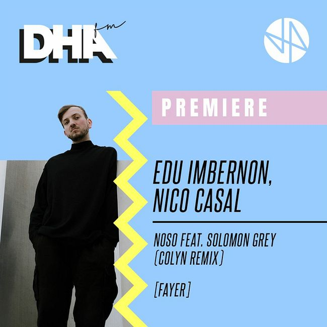 Premiere: Edu Imbernon, Nico Casal - Noso Feat. Solomon Grey (Colyn Remix) [Fayer]