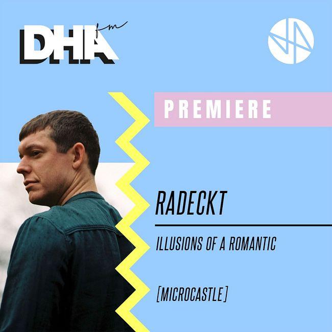 Premiere: Radeckt - Illusions of a Romantic [Microcastle]