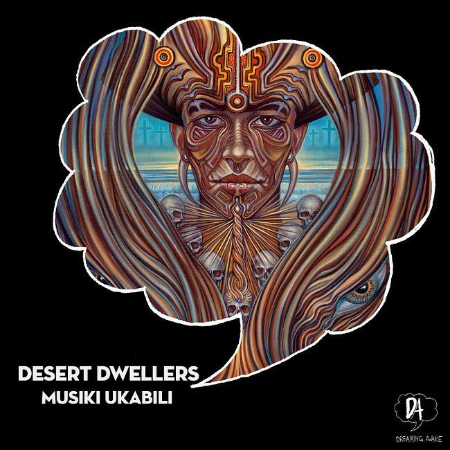 Premiere: Desert Dwellers — Musiki Ukabili (Uone's Reloaded Remix) [Dreaming Awake Records]
