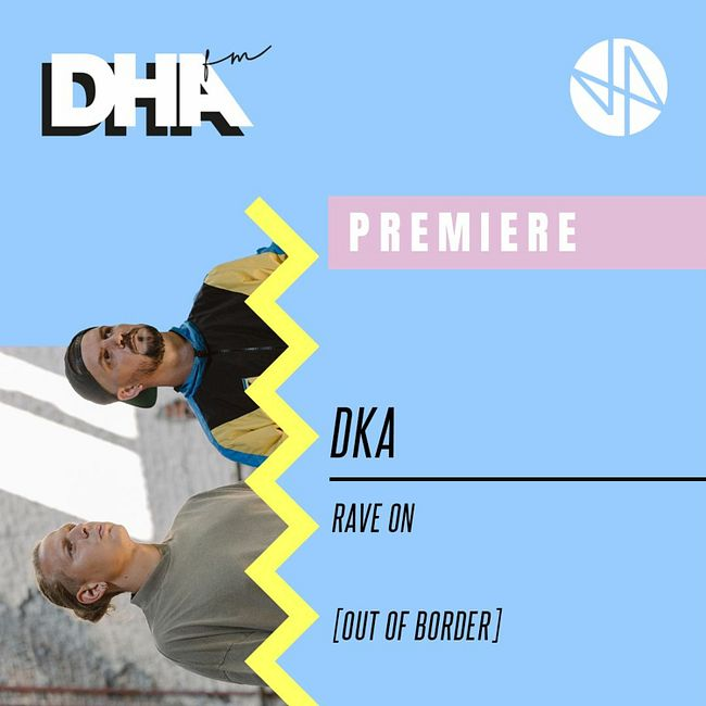 Premiere: DkA - Rave On [Out Of Border]