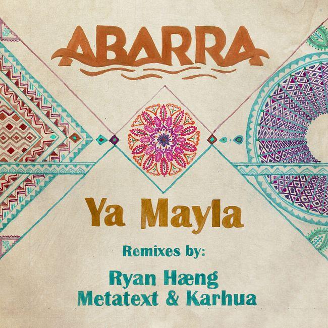 Premiere: Abarra — Ya Mayla (Metatext & Karhua Remix)