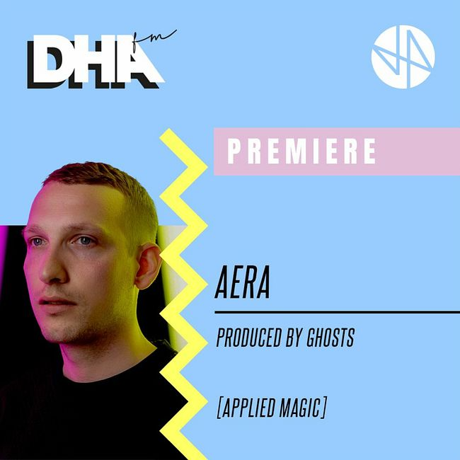 Premiere: Aera - Produced By Ghosts [Applied Magic]