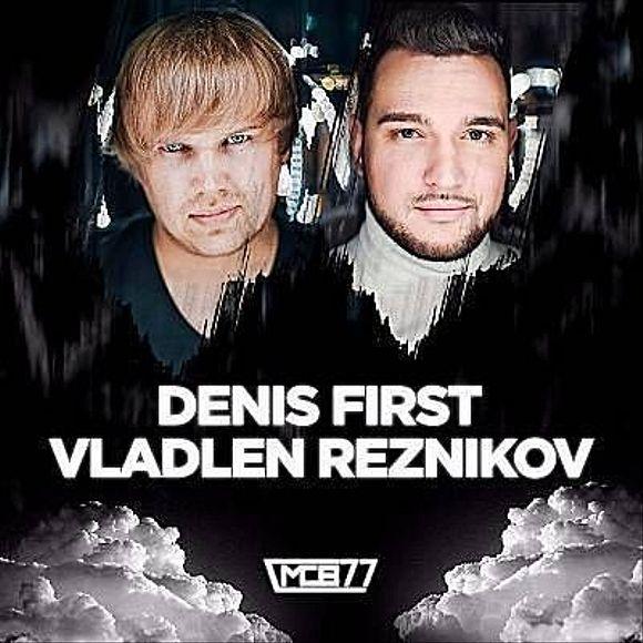 Denis First & Vladlen Reznikov